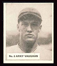 "1936 V355 World Wide Gum #6 ""Arky"" Vaughan Pittsburgh Pirates - Front"