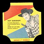 1950-1951 D290-12 Bread for Energy Roy Barcroft Actor, Utah Wagon Train, Desert of Lost Men