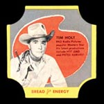 1950-1951 D290-12 Bread for Energy Tim Holt Actor, Hot Lead, Pistol Harvest
