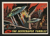 1962 Topps Mars Attacks #10 The Skyscraper Tumbles - Front