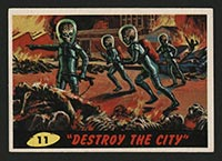 "1962 Topps Mars Attacks #11 ""Destroy the City"" - Front"